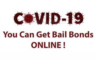 Getting a Bail Bond During COVID-19 Outbreak